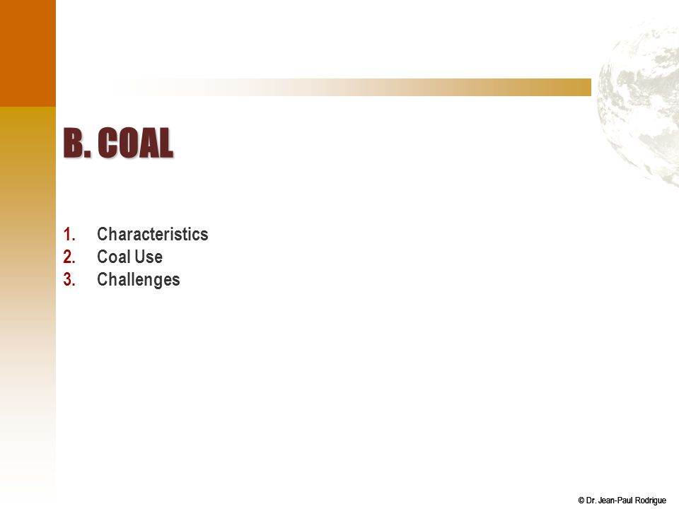 B. Coal Characteristics Coal Use Challenges