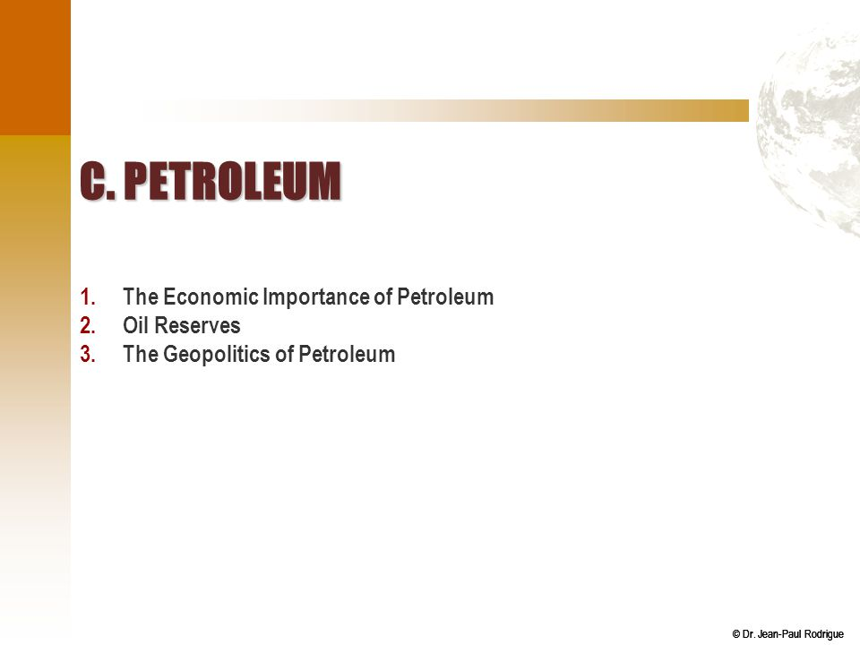 C. Petroleum The Economic Importance of Petroleum Oil Reserves