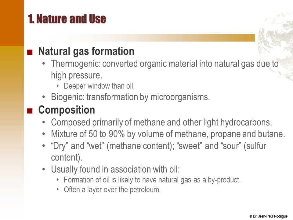 1. Nature and Use Natural gas formation Composition