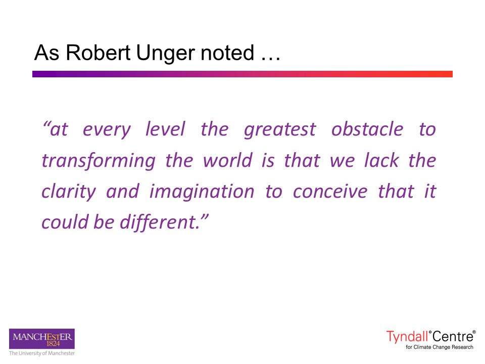 As Robert Unger noted …
