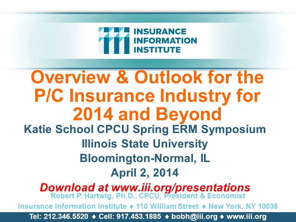 Overview & Outlook for the P/C Insurance Industry for 2014 and Beyond