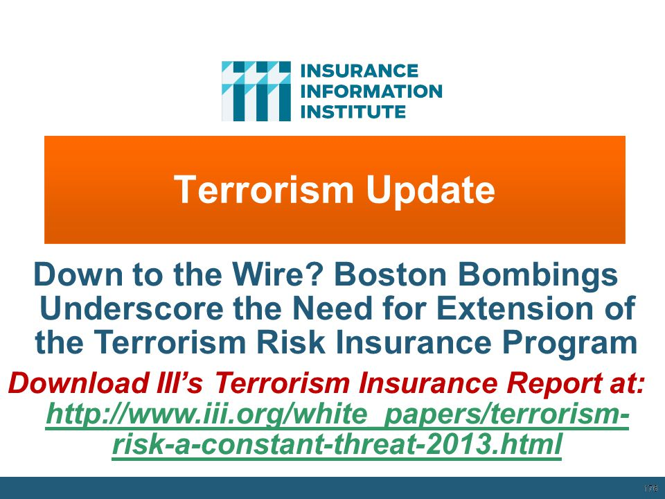 Terrorism Update Down to the Wire Boston Bombings Underscore the Need for Extension of the Terrorism Risk Insurance Program.