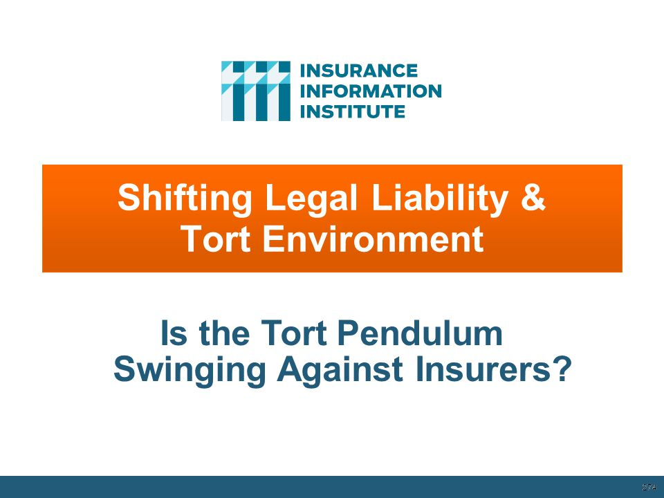 Shifting Legal Liability & Tort Environment