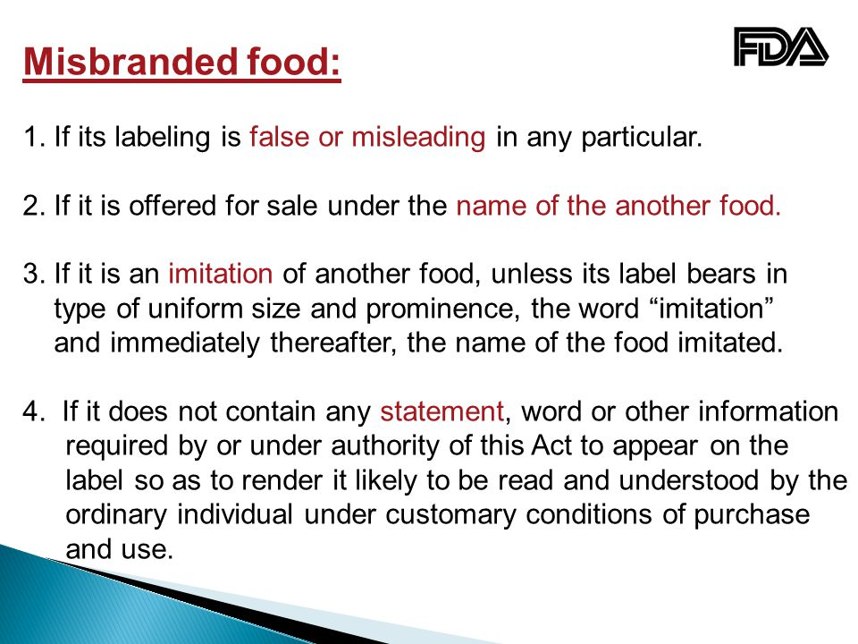 Misbranded food: 1. If its labeling is false or misleading in any particular. 2. If it is offered for sale under the name of the another food.
