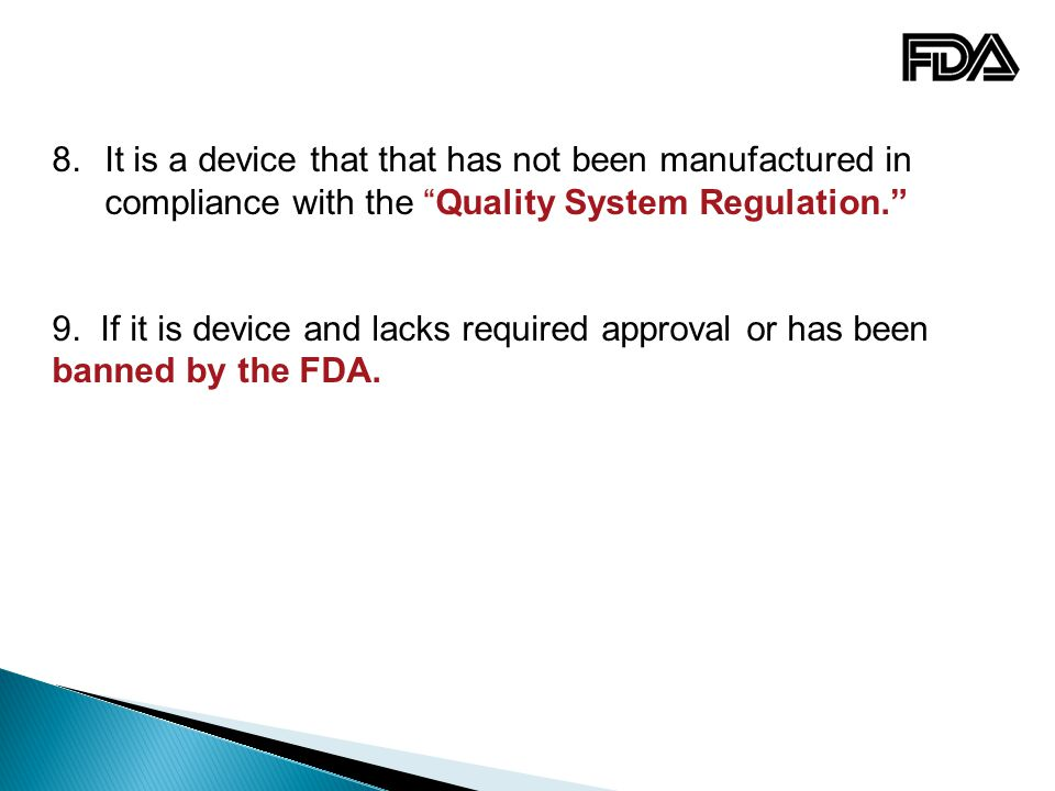 It is a device that that has not been manufactured in compliance with the Quality System Regulation.