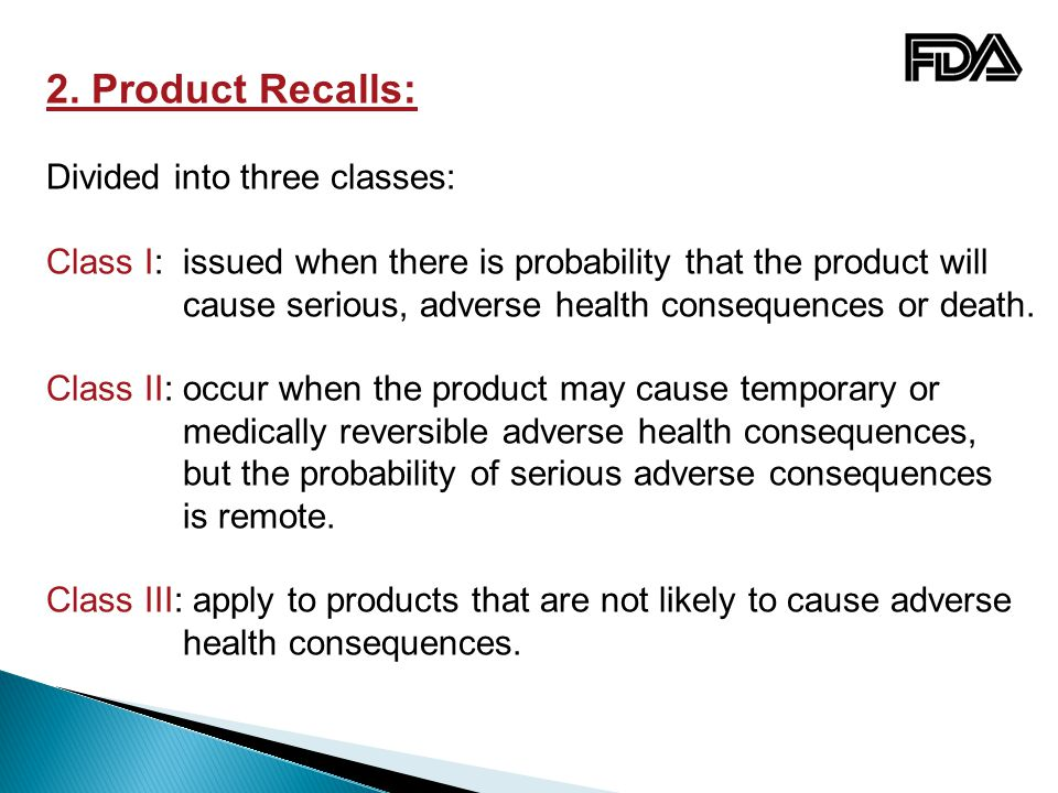2. Product Recalls: Divided into three classes: