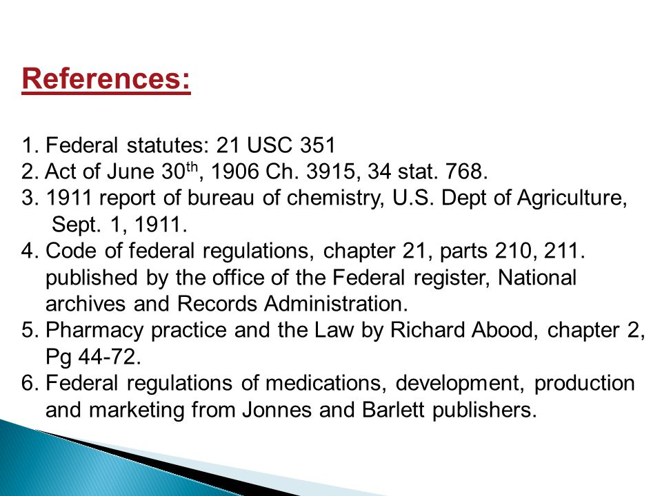 References: 1. Federal statutes: 21 USC 351