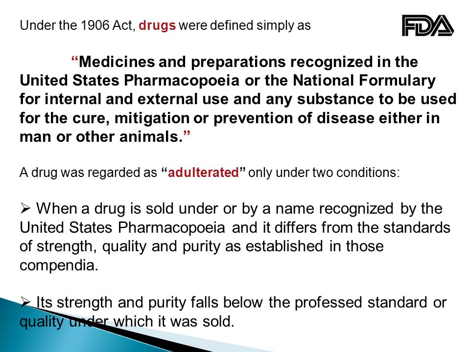 Under the 1906 Act, drugs were defined simply as