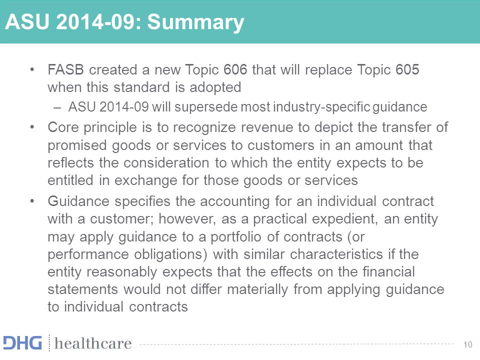 ASU 2014-09: Summary FASB created a new Topic 606 that will replace Topic 605 when this standard is adopted.