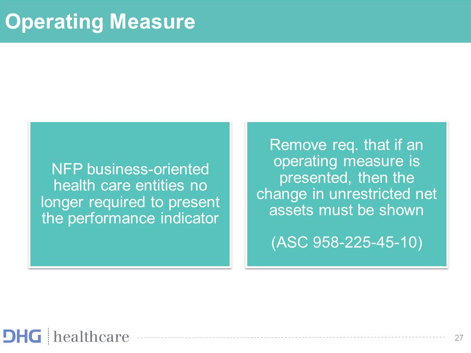 Operating Measure NFP business-oriented health care entities no longer required to present the performance indicator.