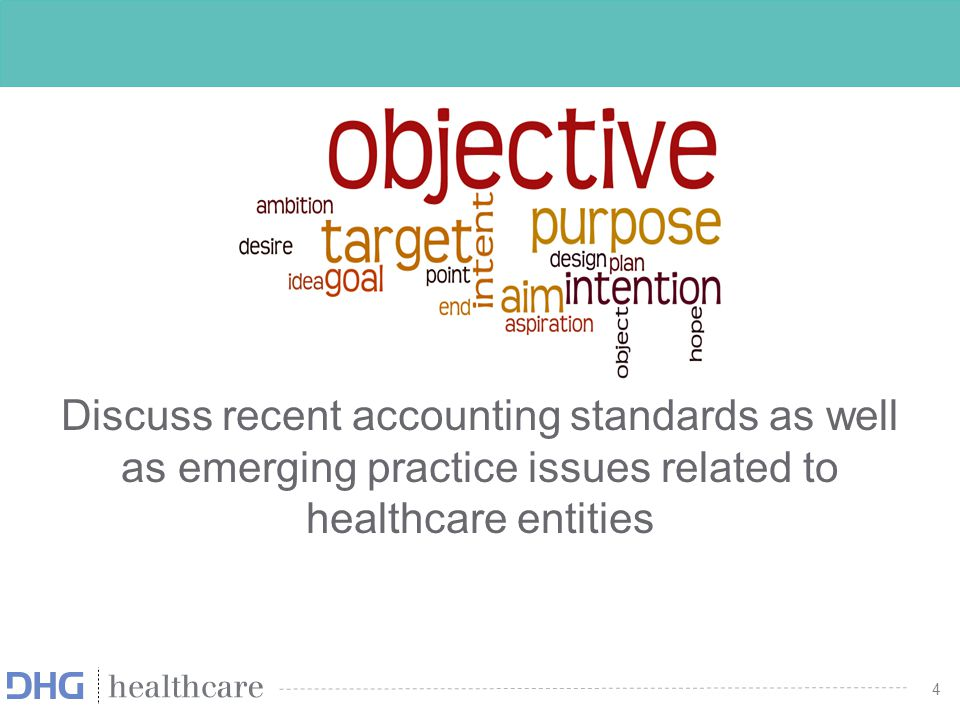 Discuss recent accounting standards as well as emerging practice issues related to healthcare entities
