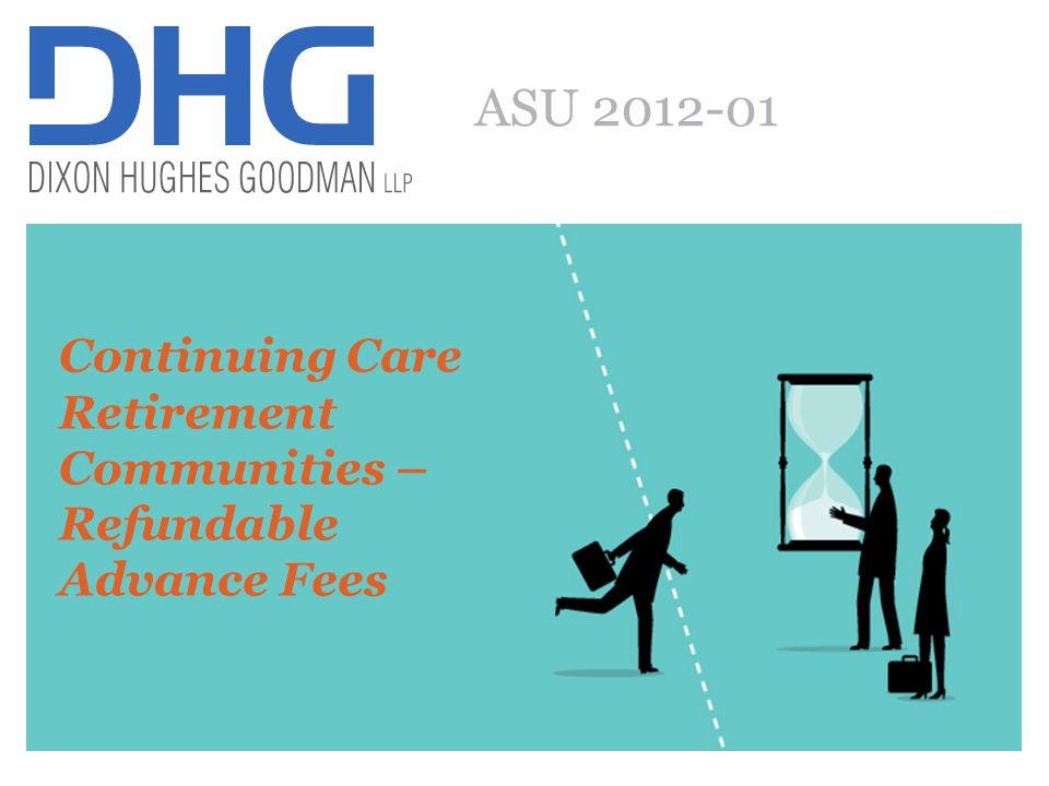 ASU 2012-01 Continuing Care Retirement Communities – Refundable Advance Fees