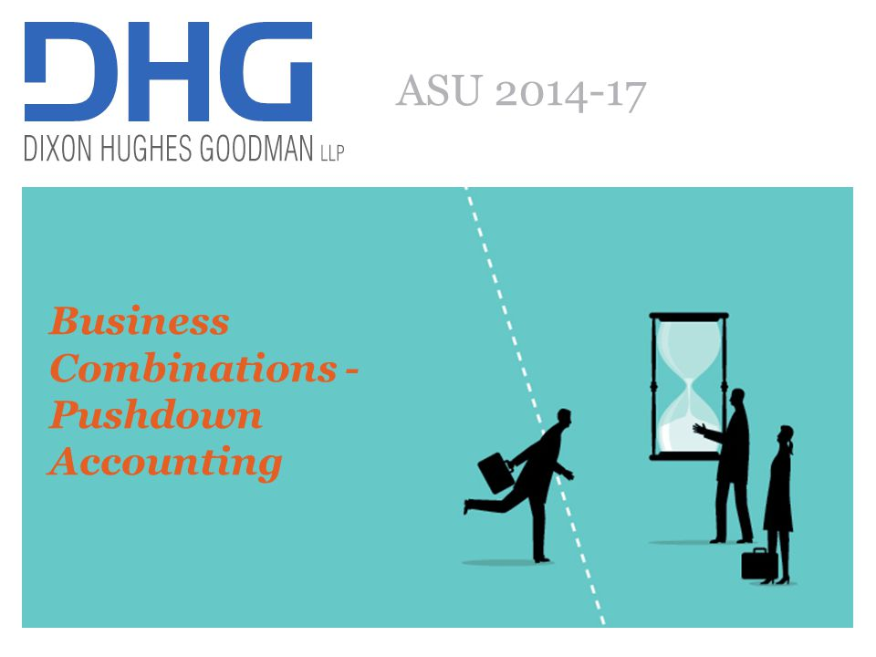 ASU 2014-17 Business Combinations - Pushdown Accounting