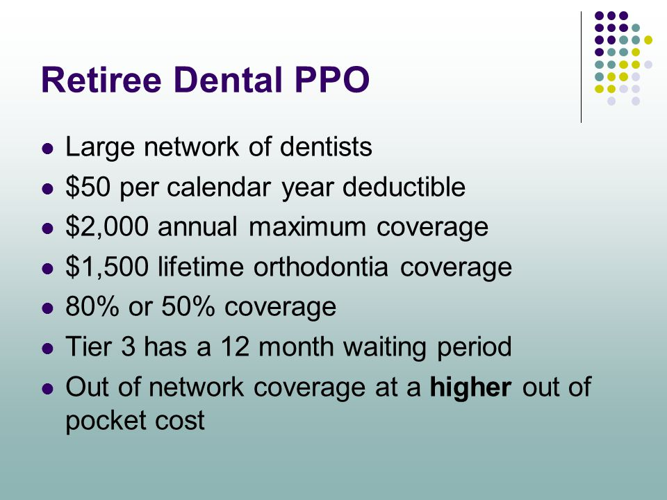 Retiree Dental PPO Large network of dentists