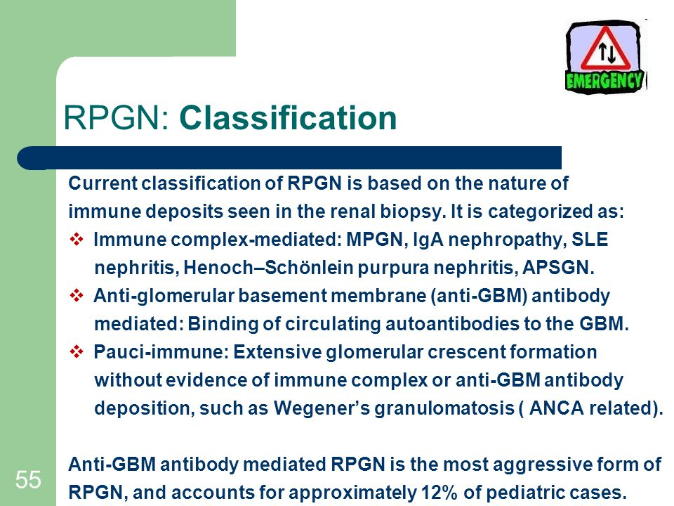 RPGN: Classification Current classification of RPGN is based on the nature of. immune deposits seen in the renal biopsy. It is categorized as:
