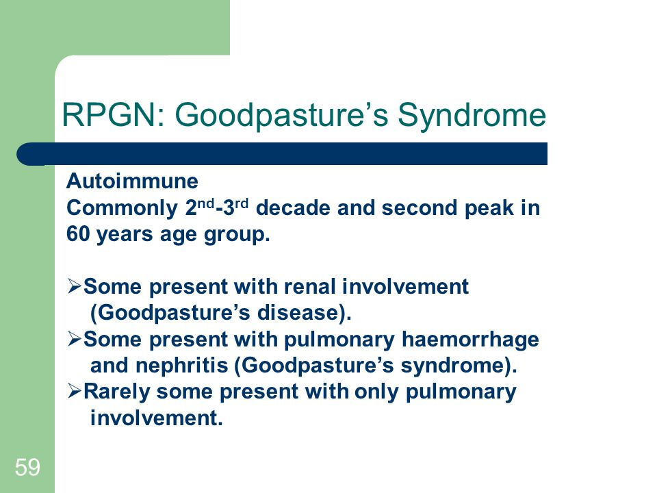 RPGN: Goodpasture's Syndrome