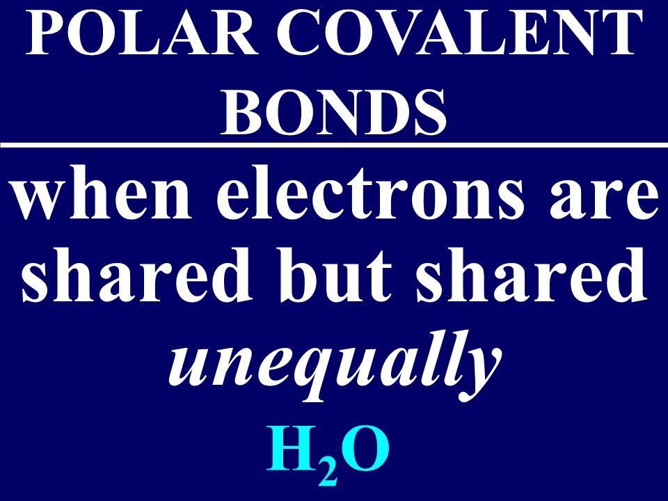 when electrons are shared but shared unequally