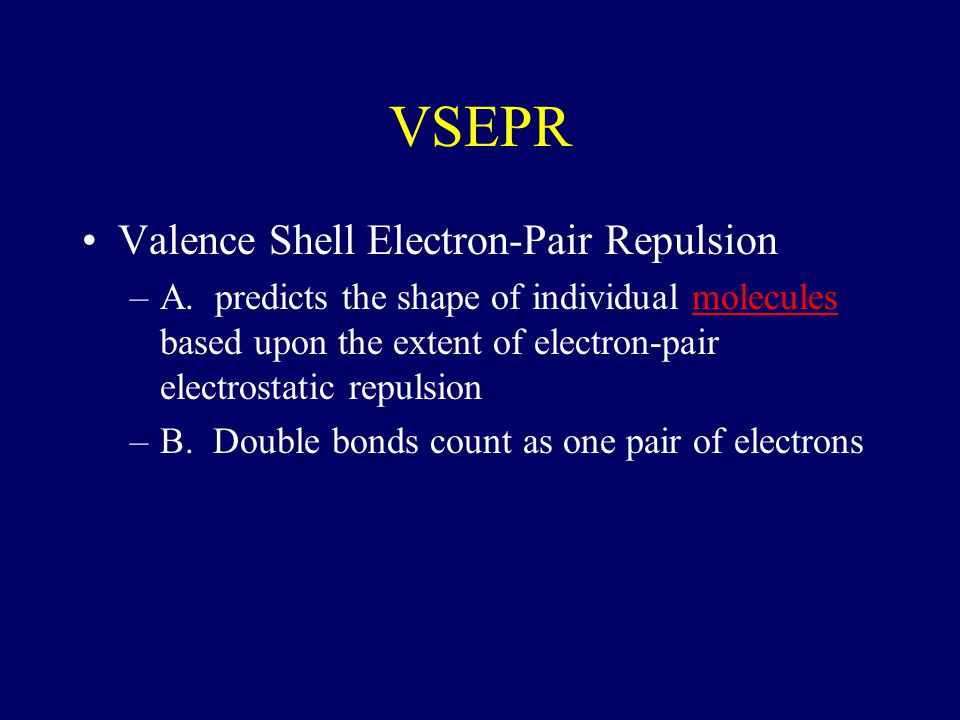 VSEPR Valence Shell Electron-Pair Repulsion