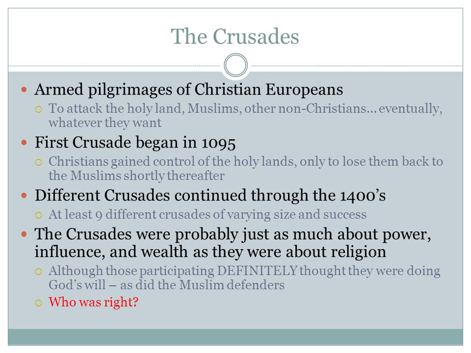 The Crusades Armed pilgrimages of Christian Europeans