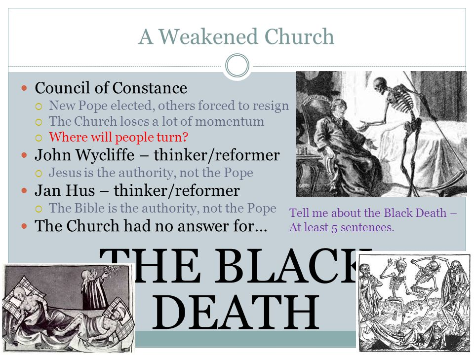 THE BLACK DEATH A Weakened Church Council of Constance