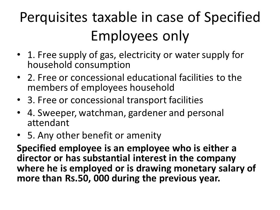 Perquisites taxable in case of Specified Employees only
