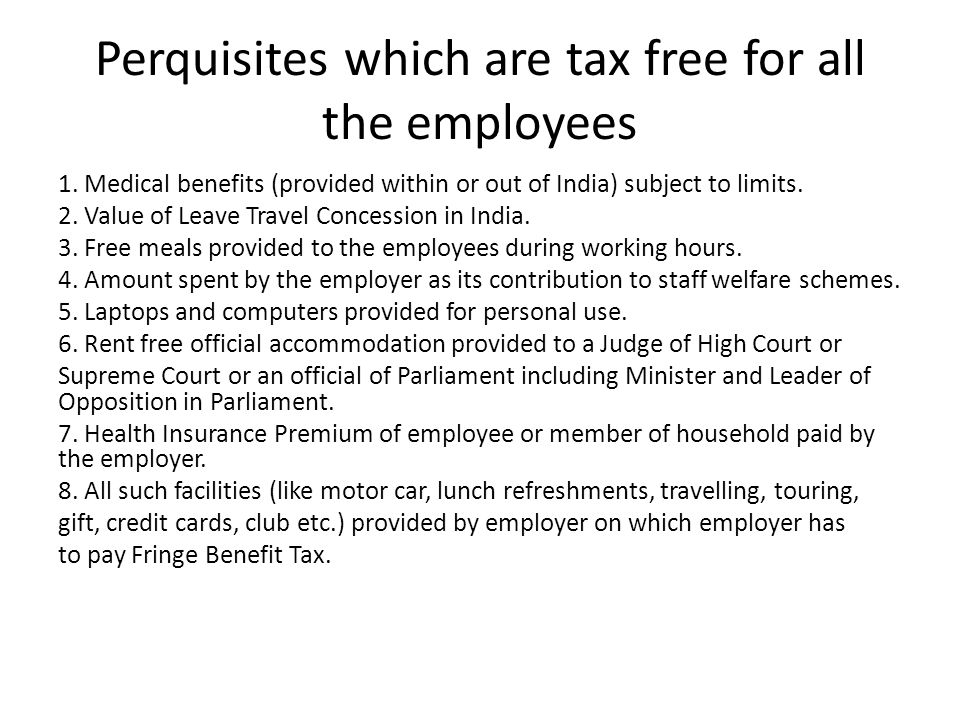 Perquisites which are tax free for all the employees