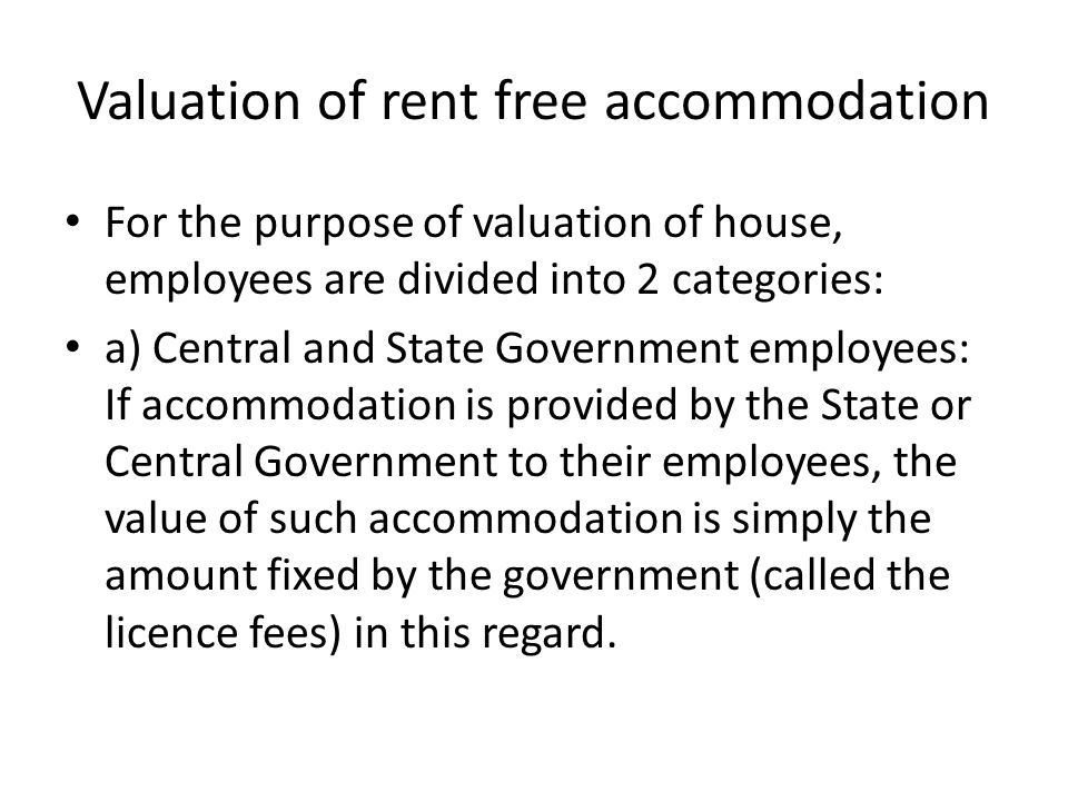 Valuation of rent free accommodation