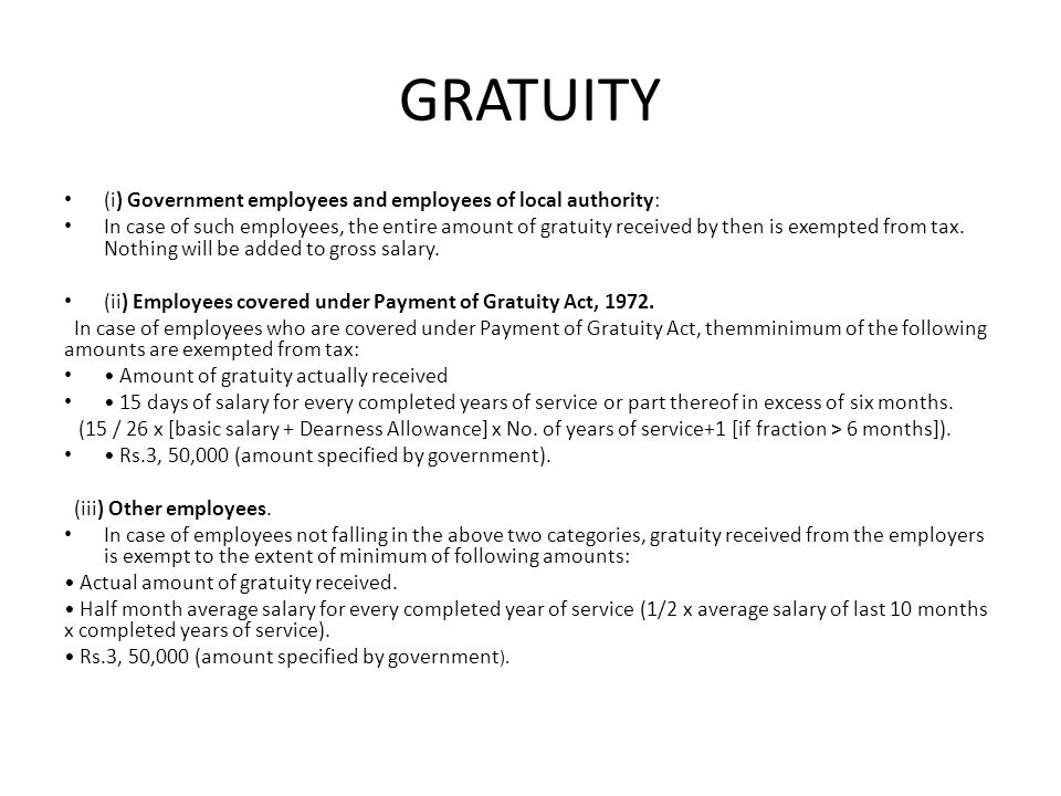 GRATUITY (i) Government employees and employees of local authority: