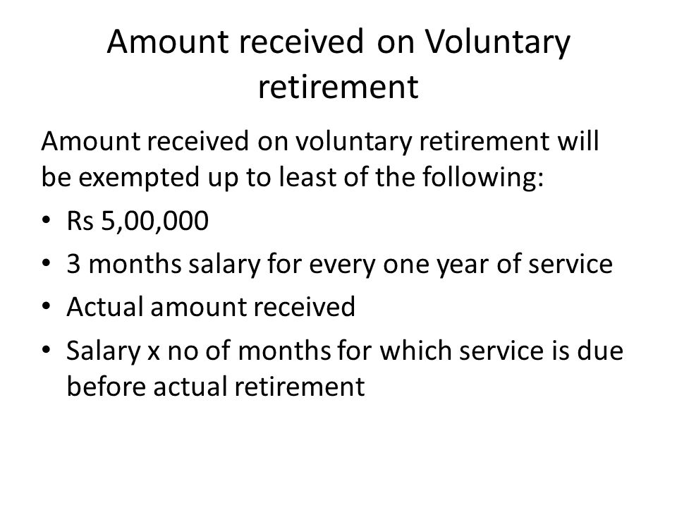 Amount received on Voluntary retirement
