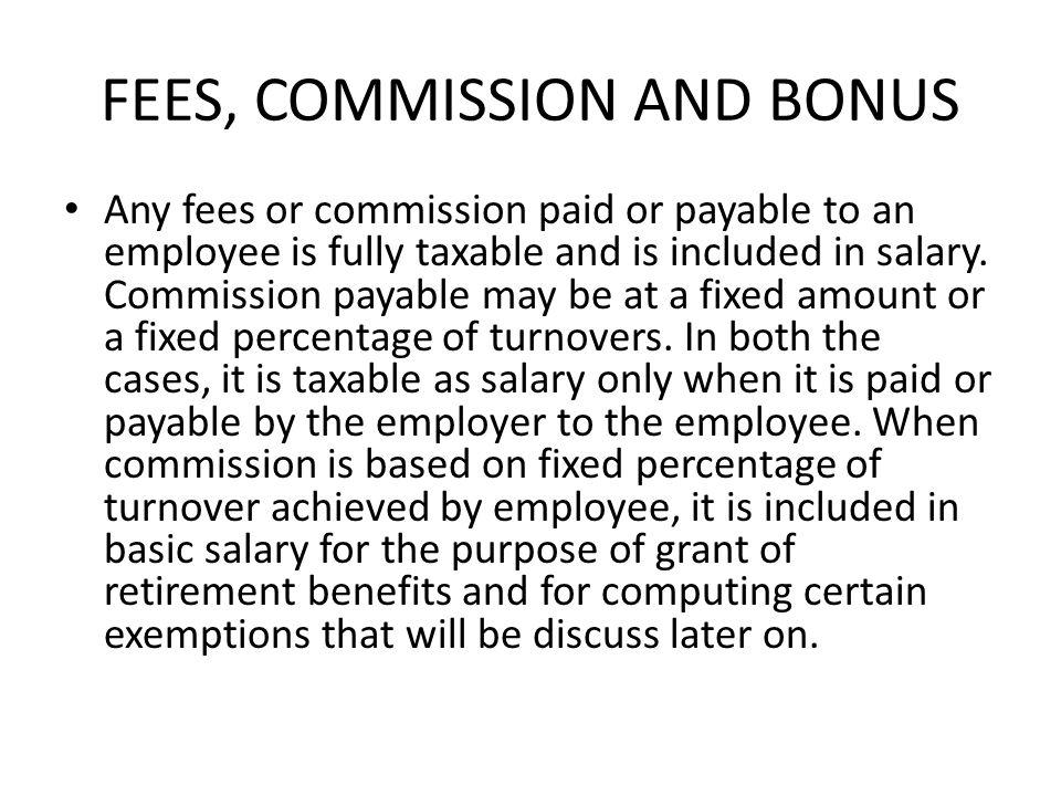 FEES, COMMISSION AND BONUS