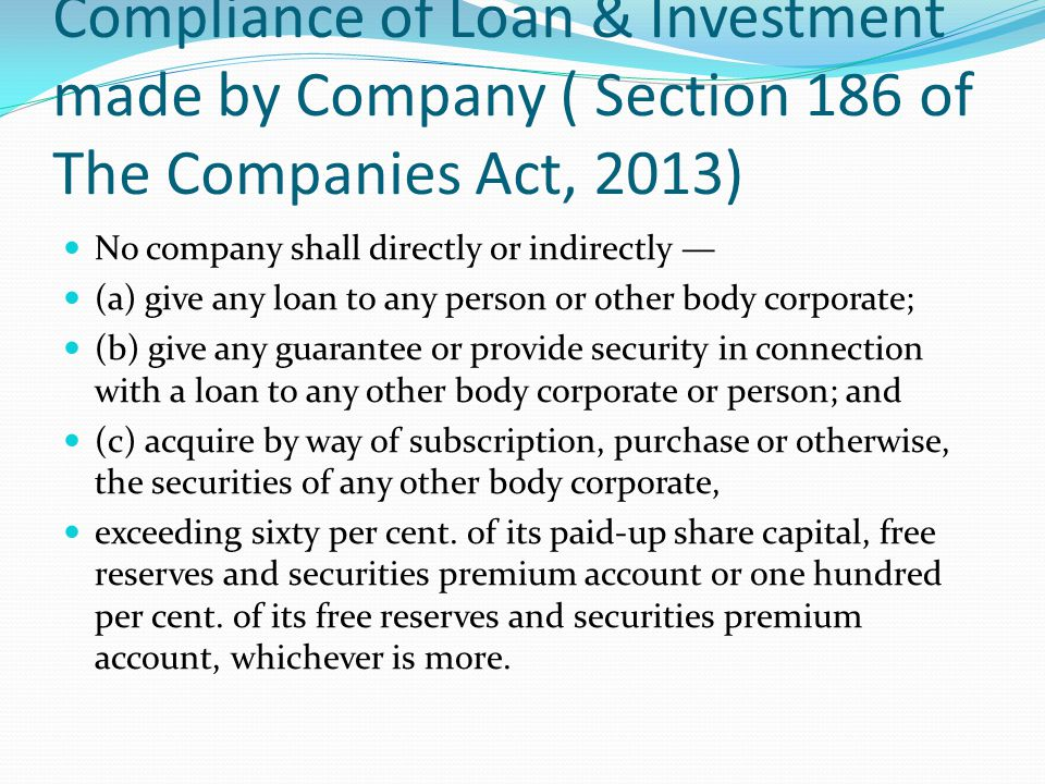 Compliance of Loan & Investment made by Company ( Section 186 of The Companies Act, 2013)