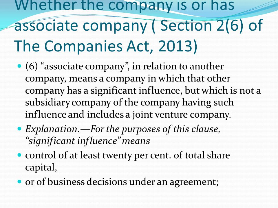 Whether the company is or has associate company ( Section 2(6) of The Companies Act, 2013)