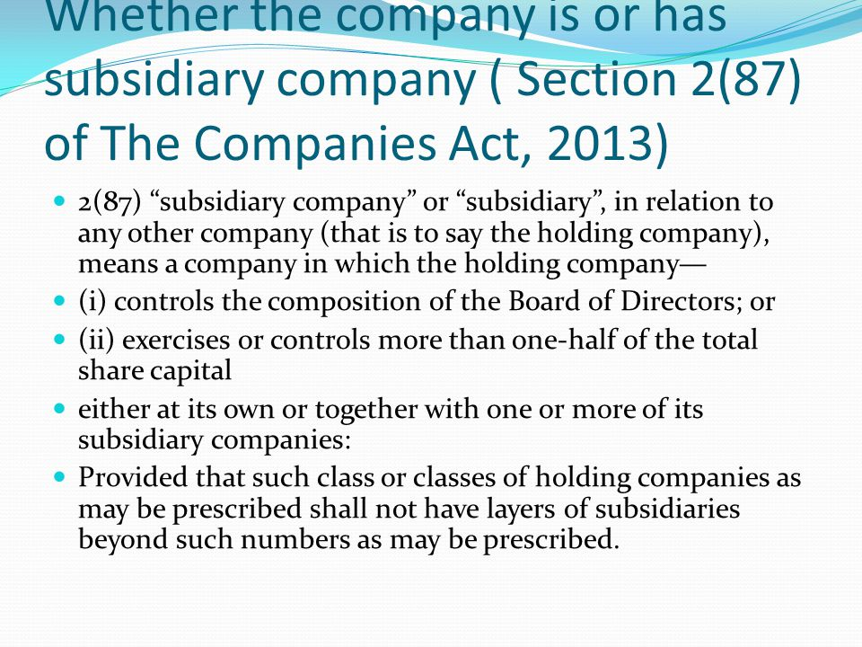 Whether the company is or has subsidiary company ( Section 2(87) of The Companies Act, 2013)