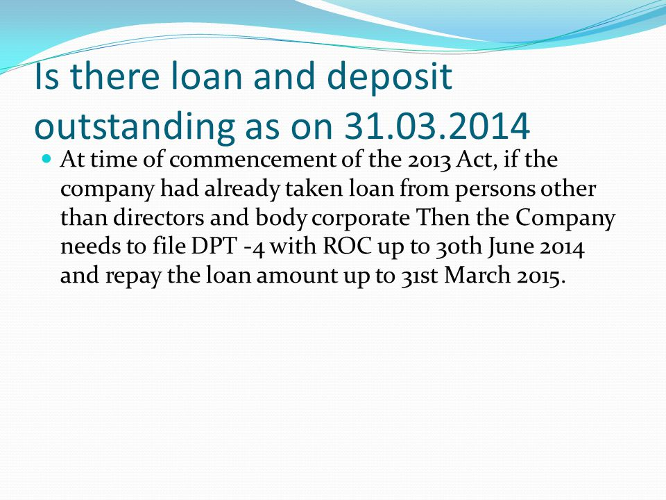 Is there loan and deposit outstanding as on 31.03.2014