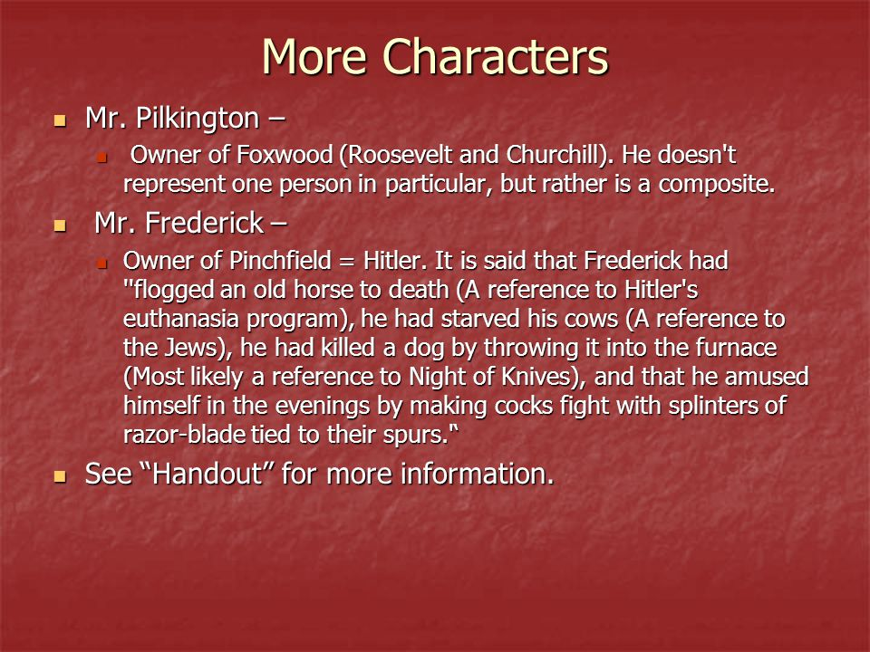 More Characters Mr. Pilkington – Mr. Frederick –
