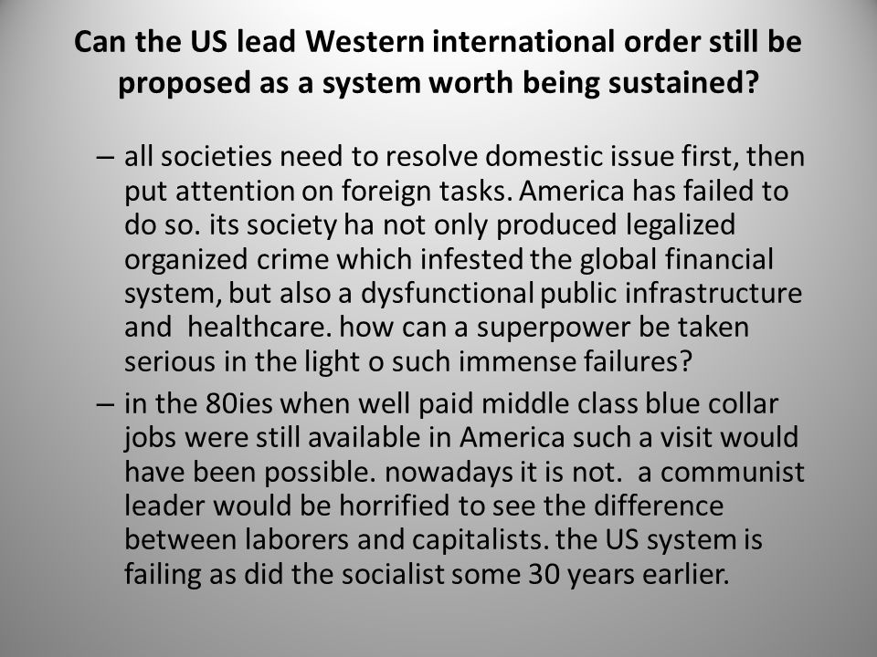 Can the US lead Western international order still be proposed as a system worth being sustained