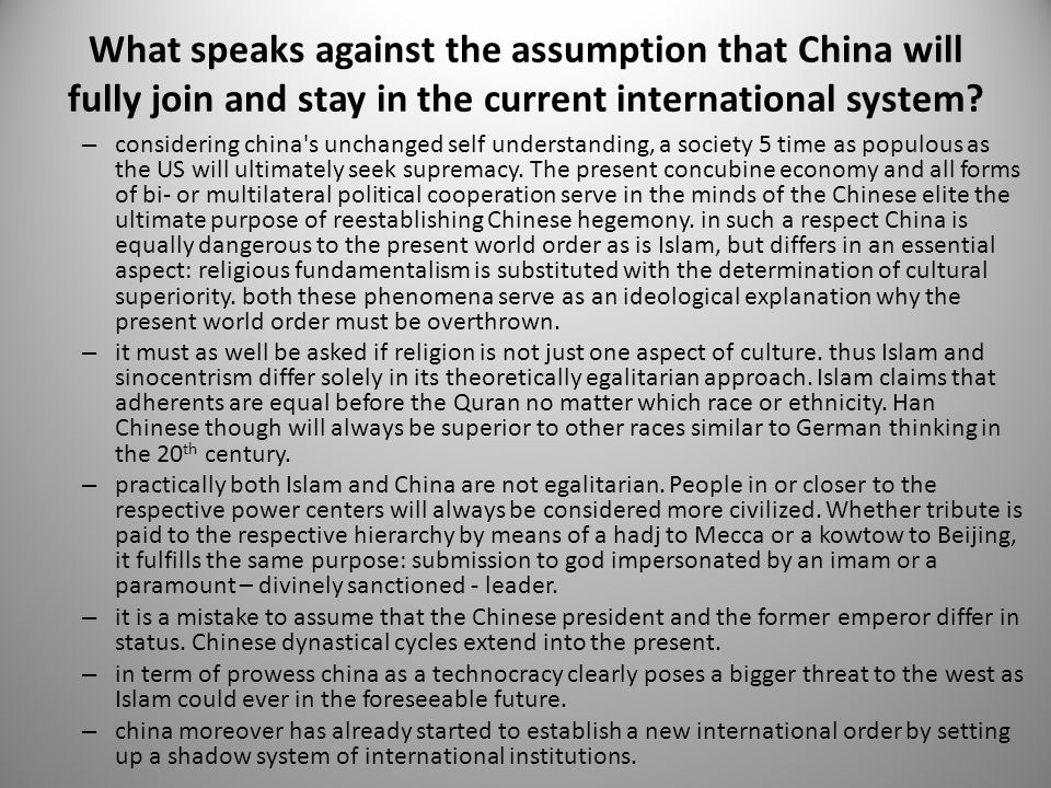 What speaks against the assumption that China will fully join and stay in the current international system