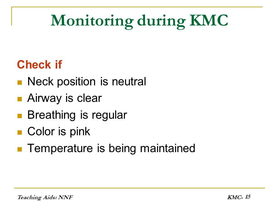 Monitoring during KMC Check if Neck position is neutral