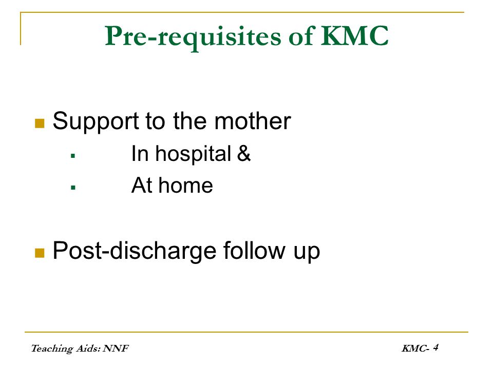 Pre-requisites of KMC Support to the mother Post-discharge follow up