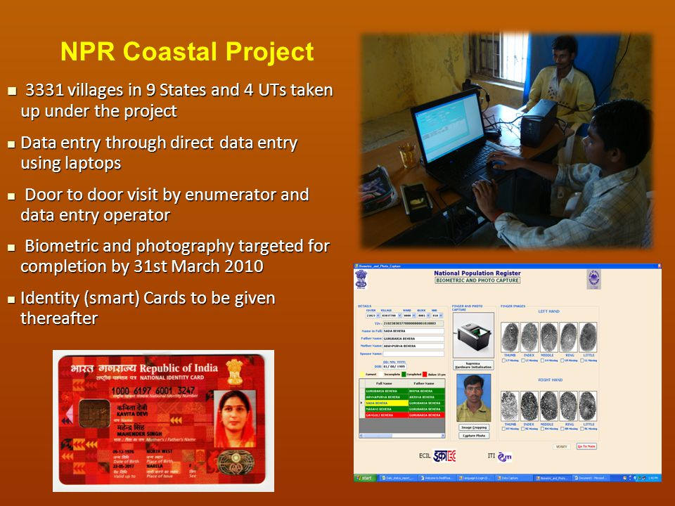 NPR Coastal Project 3331 villages in 9 States and 4 UTs taken up under the project. Data entry through direct data entry using laptops.