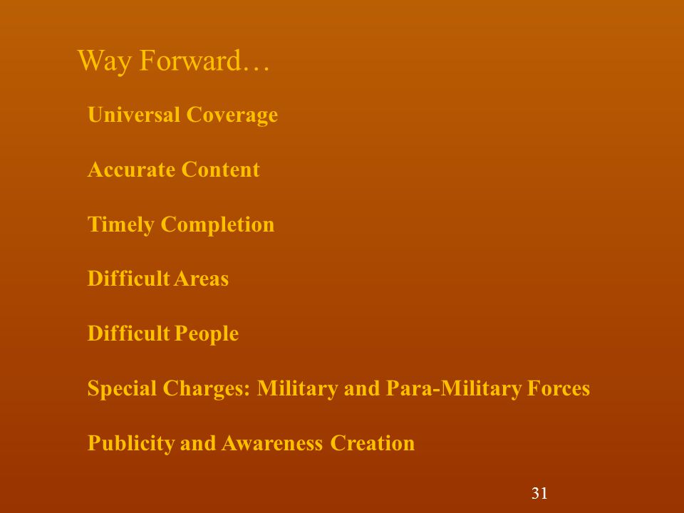 Way Forward… Universal Coverage Accurate Content Timely Completion