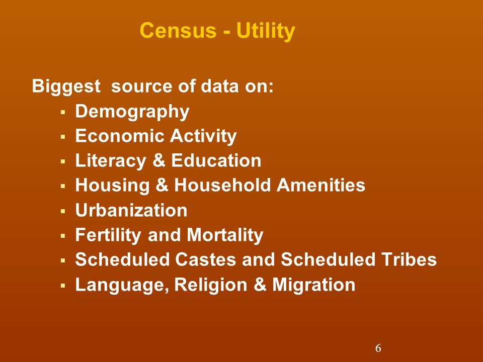Census - Utility Biggest source of data on: Demography