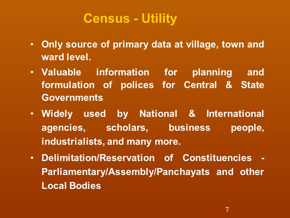 Census - Utility Only source of primary data at village, town and ward level.