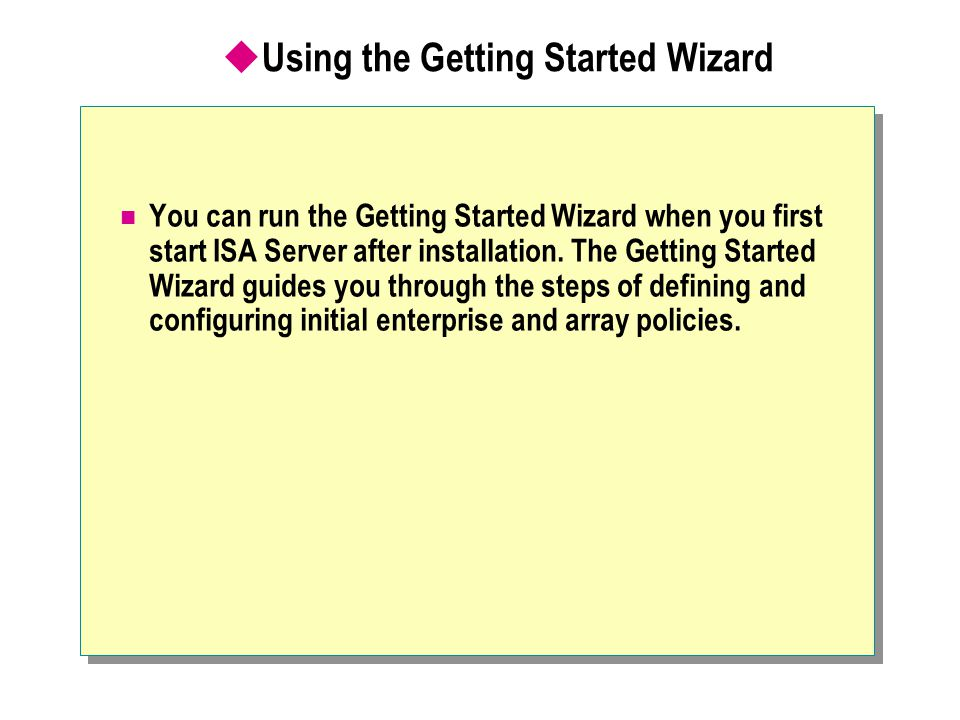 Using the Getting Started Wizard