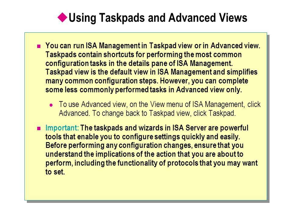 Using Taskpads and Advanced Views
