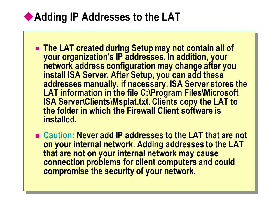 Adding IP Addresses to the LAT