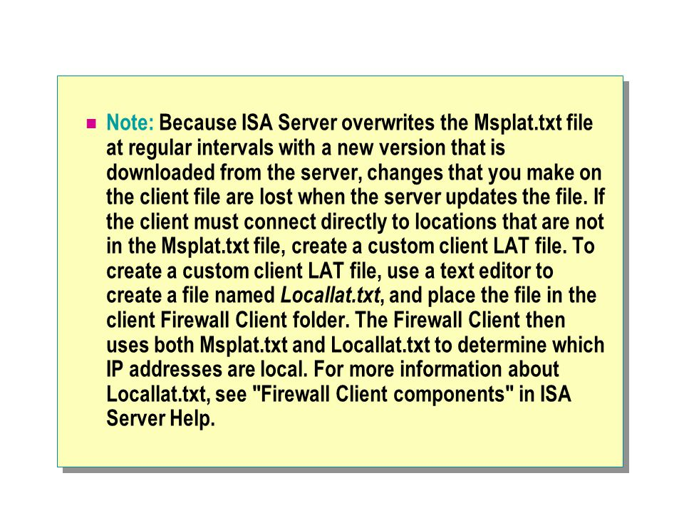 Note: Because ISA Server overwrites the Msplat