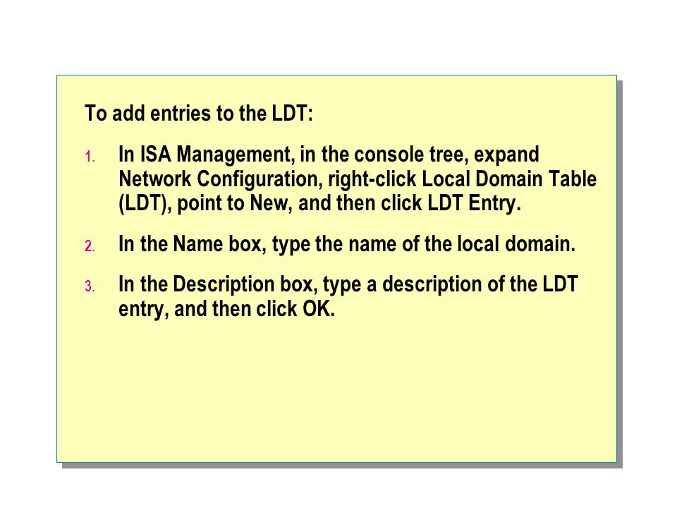 To add entries to the LDT: