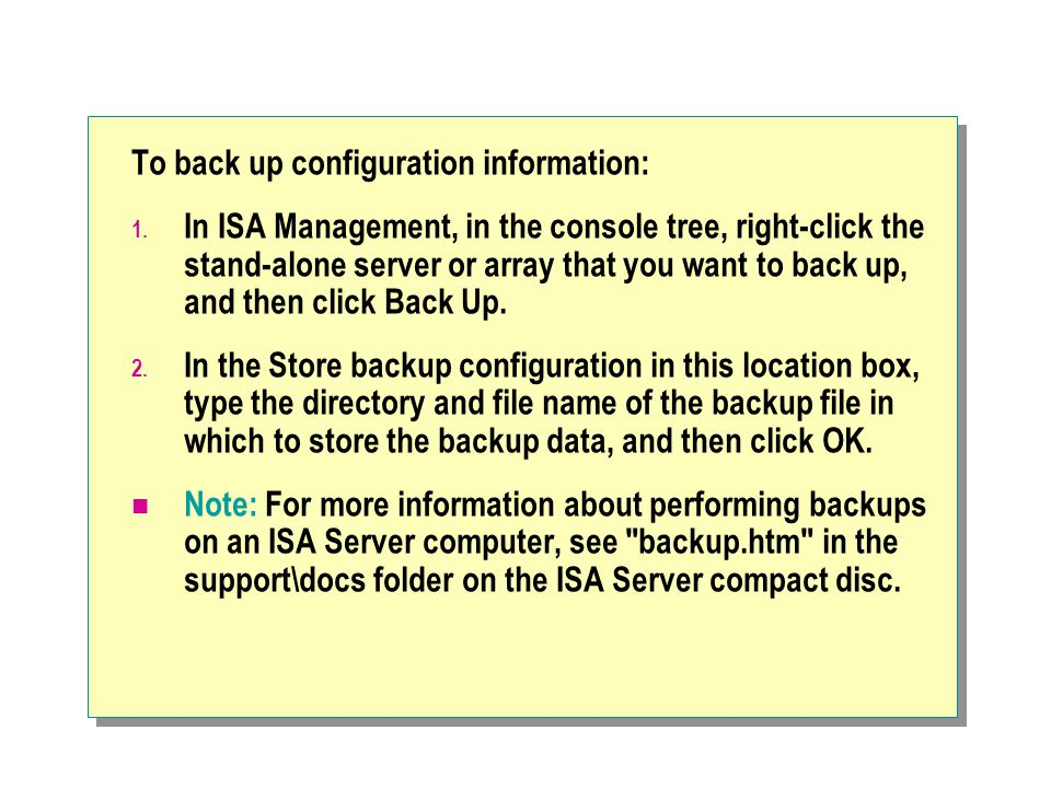 To back up configuration information: