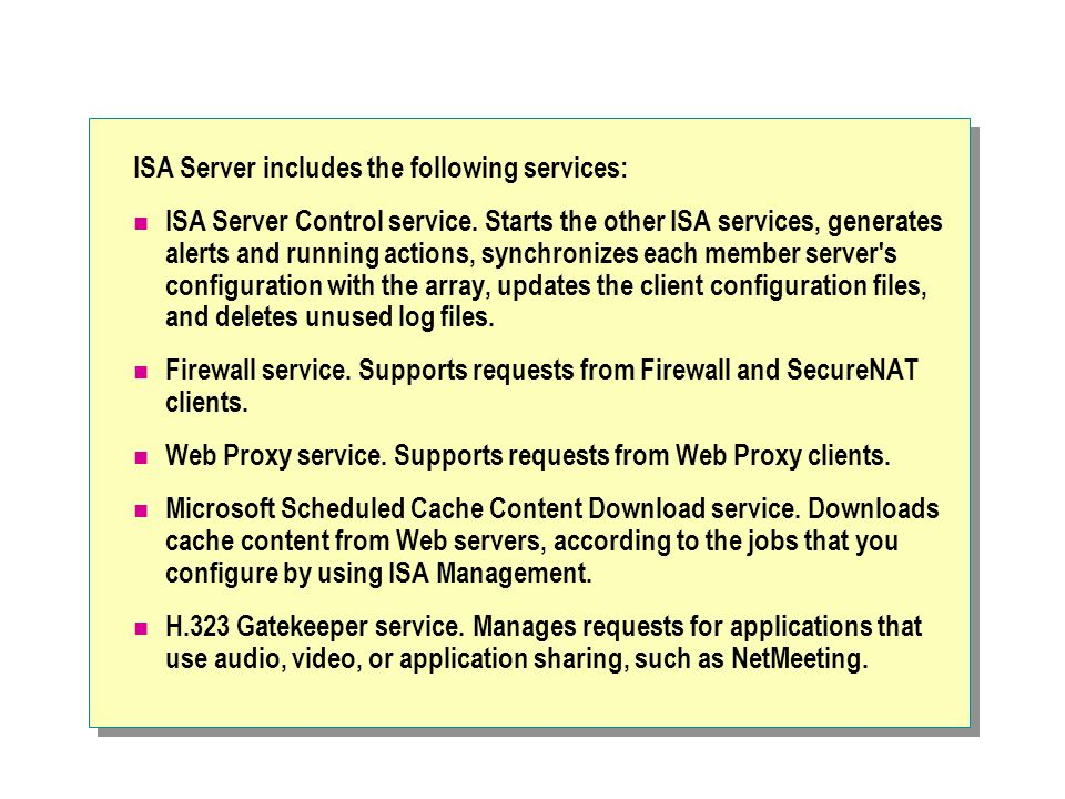 ISA Server includes the following services: